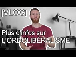 [VLOG] Plus d'infos sur l'Ordolibéralisme - Heu?reka