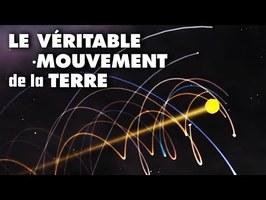 Le véritable mouvement de la TERRE dans l'espace