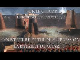 Sur le Champ - Couverture et Tir de suppression : La Bataille de Ghazni