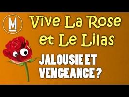 La mort, la jalousie et la vengeance... c'est pas si grave ! | VIVE LA ROSE