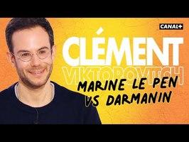 Clément Viktorovitch : Darmanin VS Le Pen - Clique - CANAL+