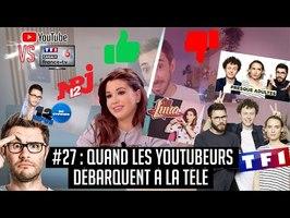 YouTube VS la télé #27 : Quand les Youtubeurs débarquent à la télé