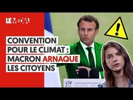 CONVENTION POUR LE CLIMAT : MACRON ARNAQUE LES CITOYENS
