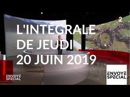 Envoyé spécial du jeudi 20 juin 2019 (France 2)