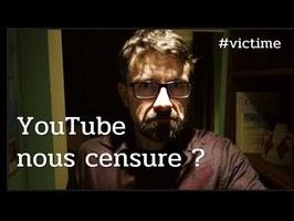 Vlog #5 - YouTube nous censure ?