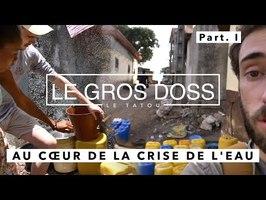 ON A VU LA CRISE DE L'EAU EN AFRIQUE (1/2)