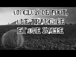 Le Petit Théâtre des Opérations - Un club de foot, une tranchée et une balle