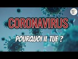 Coronavirus : Pourquoi il tue ?