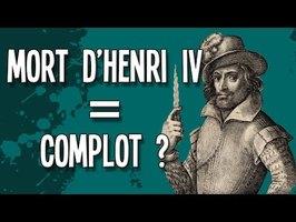 HENRI IV A T-IL ÉTÉ VICTIME D'UN COMPLOT ?