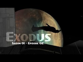 Exodus S01E02 Feat. Stardust & Hugo Lisoir [Série de SF Participative]