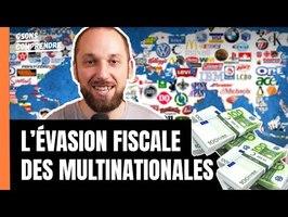 La vérité sur l'évasion fiscale des multinationales