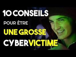 10 CONSEILS POUR ÊTRE UNE GROSSE CYBER-VICTIME