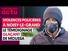 VIOLENCES POLICIÈRES À NOISY-LE-GRAND : LE TÉMOIGNAGE GLAÇANT DE MOUSSA
