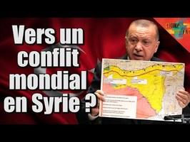 La Turquie va-t-elle nous entrainer dans une guerre mondiale en Syrie ?