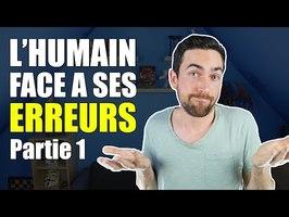 L'humain face à ses erreurs - Partie 1