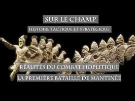 Réalités du combat hoplitique : La Première bataille de Mantinée - Sur le Champ