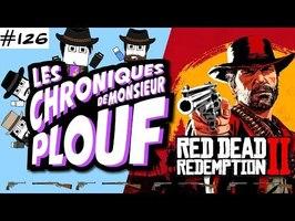 RED DEAD REDEMPTION II (Critique) - Chroniques de Monsieur Plouf #126