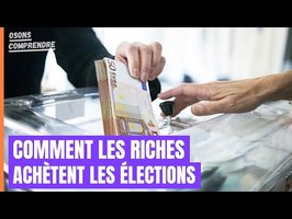 Comment les riches achètent les élections