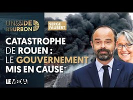 CATASTROPHE DE ROUEN : LE GOUVERNEMENT MIS EN CAUSE