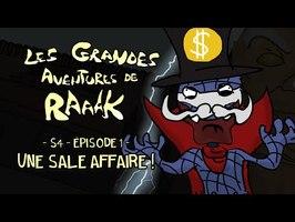 Les Grandes Aventures de RaAaK, Saison 4 - Episode 1: Une Sale Affaire !