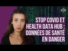 STOP COVID ET HEALTH DATA HUB : DONNÉES DE SANTÉ EN DANGER