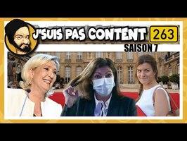J'SUIS PAS CONTENT ! S07E05 : Le Pen place Beauveau, Schiappa démago & Hidalgo à vau-l'eau