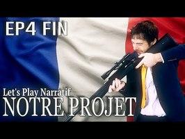 (Let's play Narratif) - NOTRE PROJET- Episode 4 - FIN