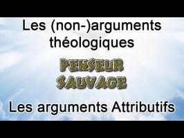 Les (non-)arguments théologiques - EP 2 - Les arguments attributifs
