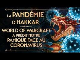 PVR#55 : LA PANDÉMIE D'HAKKAR - WORLD OF WARCRAFT A PRÉDIT NOTRE PANIQUE FACE AU CORONAVIRUS