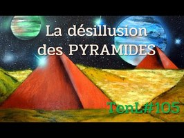 La Désillusion des Pyramides (TenL105)