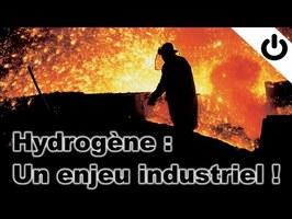 Hydrogène: un enjeu industriel ! - ÉNERGIE#17