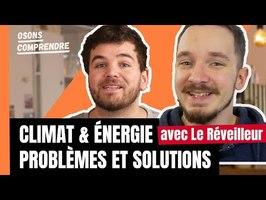 Climat et énergie : problèmes et solutions avec Rodolphe (Le Réveilleur)