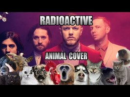 Imagine Dragons - Radioactive (Animal Cover)