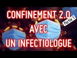 Confinement 2.0 avec un infectiologue - partie 1