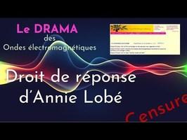 Drama des ondes -- Droit de réponse d'Annie Lobé
