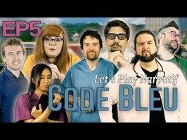 (Let's play Narratif) - CODE BLEU - Episode 5 - Mutuez-les-tous!