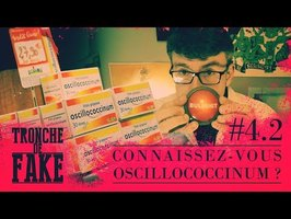 Connaissez-vous Oscillococcinum ? - Tronche de Fake 4.2