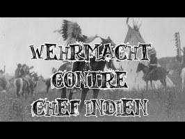 Le Petit Théâtre des Opérations - Wehrmacht contre chef indien