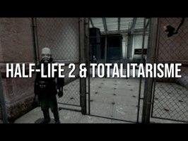 HALF-LIFE 2 & TOTALITARISME || FOCUS 11
