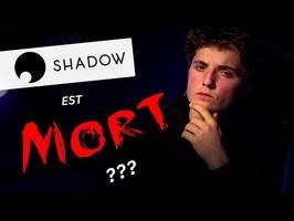 SHADOW EST MORT ? (enquête)