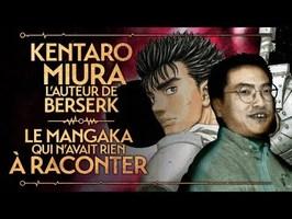 PVR #42 : MIURA, L'AUTEUR DE BERSERK - LE MANGAKA QUI N'AVAIT RIEN À RACONTER (FEAT ALT 236)