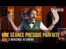 Une séance presque parfaite #5 - Le mensonge au cinéma -