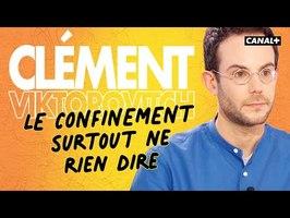 Clément Viktorovitch : Confinement, surtout ne rien dire - Clique - CANAL+