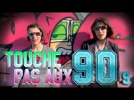 TOUCHE PAS AUX 90s - Alex Mir, Amaia, Sophie Teulière