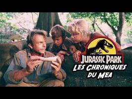 Pourquoi Jurassic Park est-il si bien ? - Les Chroniques du Mea