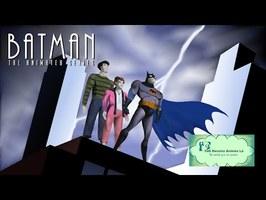 #100 - Batman - Ces dessins animés-là qui méritent qu'on s'en souvienne
