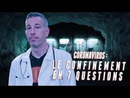 CORONAVIRUS : LE CONFINEMENT EN 7 QUESTIONS