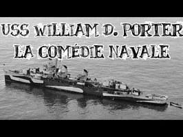 Le Petit Théâtre des Opérations - USS William D. Porter, la comédie navale