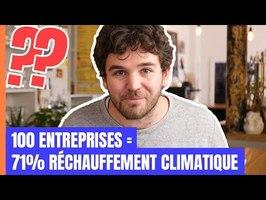 100 ENTREPRISES = 71% DU RÉCHAUFFEMENT CLIMATIQUE ?