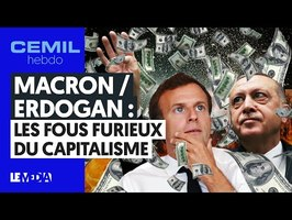 MACRON-ERDOGAN : LES FOUS FURIEUX DU CAPITALISME